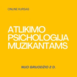 atlikimo psichologija, muzikantams, psichologija, online kursas